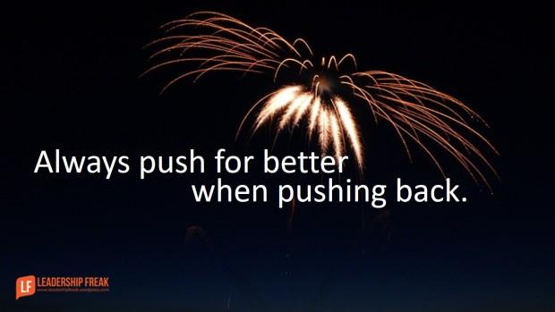 always-push-for-better-when-pushing-back