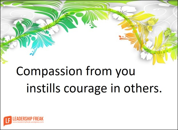 compassion-from-you-instills-courage-in-others