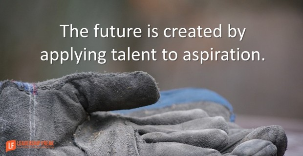 the-future-is-created-by-applying-talent-to-aspiration