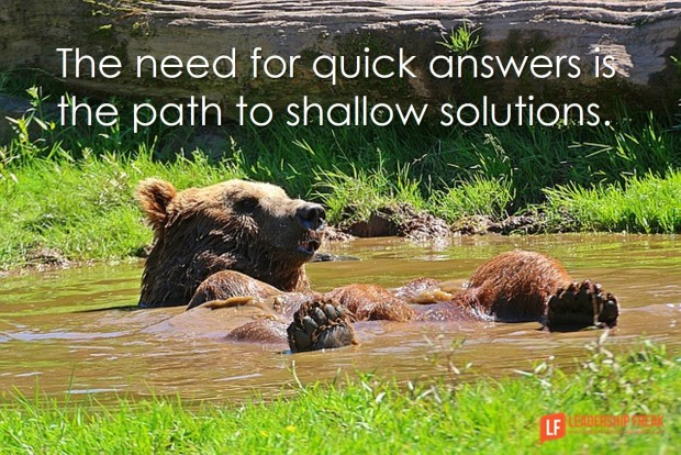 the-need-for-quick-answers-is-the-path-to-shallow-solutions