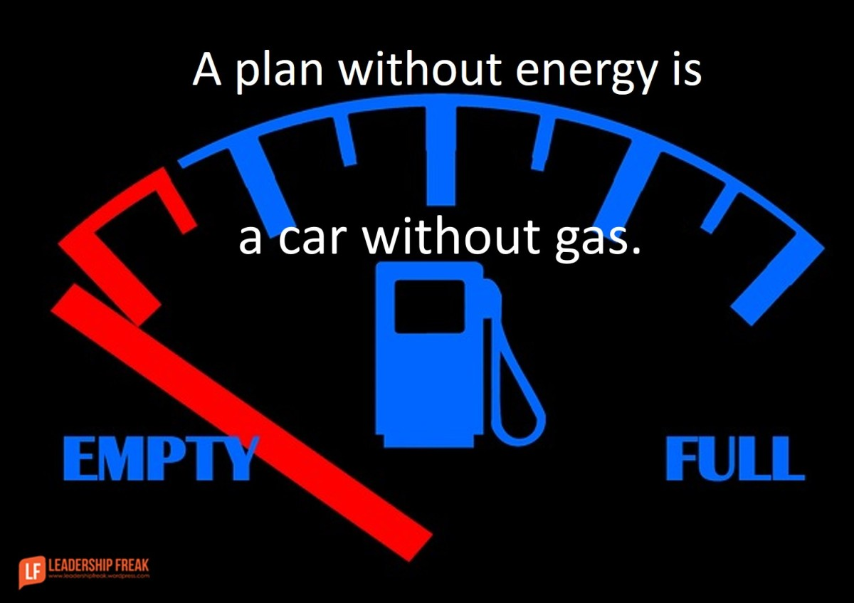 a plan without energy is a car without gas