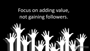 focus-on-adding-value-not-gaining-followers