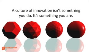 a-culture-of-innovation-isnt-something-you-do-its-something-you-are