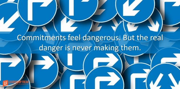 commitments-feel-dangerous-but-the-real-danger-is-never-making-them