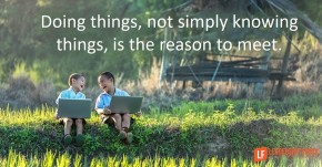 doing-things-not-simply-knowing-things-is-the-reason-to-meet