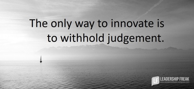 the-only-way-to-innovate-is-to-withhold-judgement