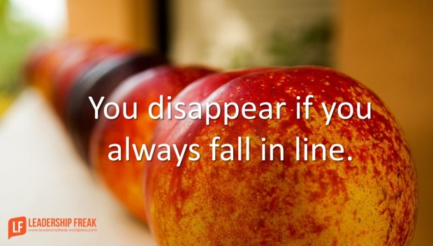 you-disappear-if-you-always-fall-in-line