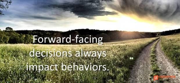 forward-facing-decions-always-impact-behaviors