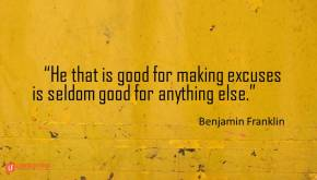 he-that-is-good-for-making-excuses-is-seldom-good-for-anything-else