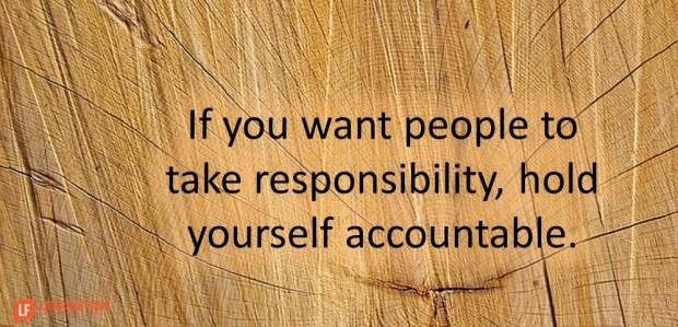 if-you-want-people-to-take-responsibility-hold-yourself-accountable
