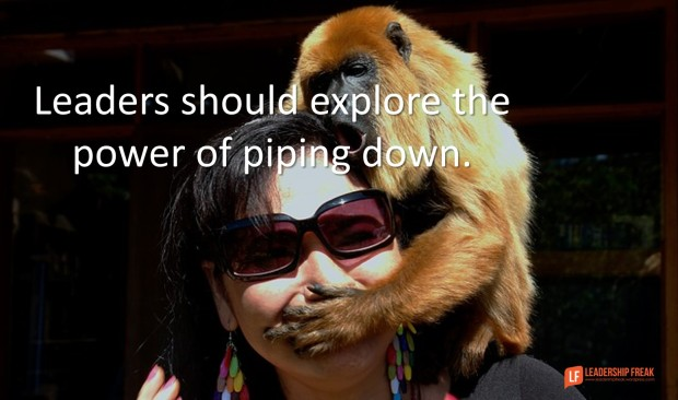 leaders-should-explore-the-power-of-piping-down