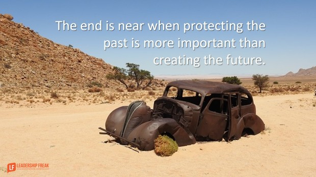 the-end-is-near-when-protecting-the-past-is-more-important-than-creating-the-future