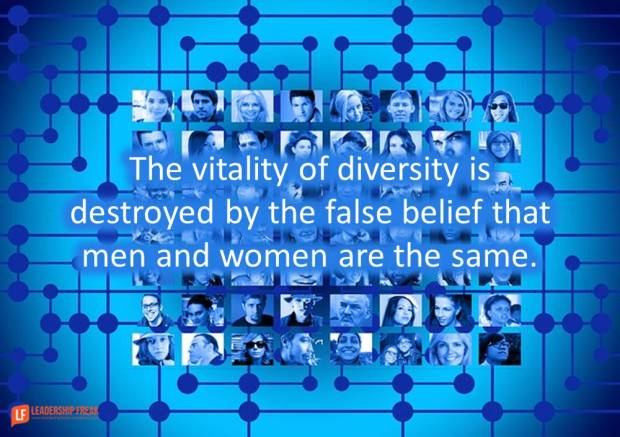 the-vitality-of-diversity-is-destroyed-by-the-false-belief-that-men-and-women-are-the-same