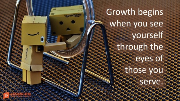 growth begins when you see yourself through the eyes of those you serve