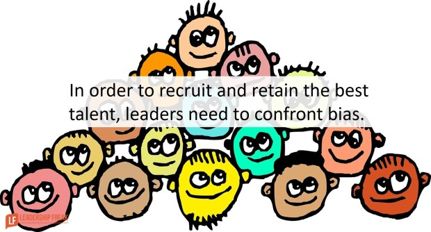 in order to recruit and retain the best talent leaders need to confront bias
