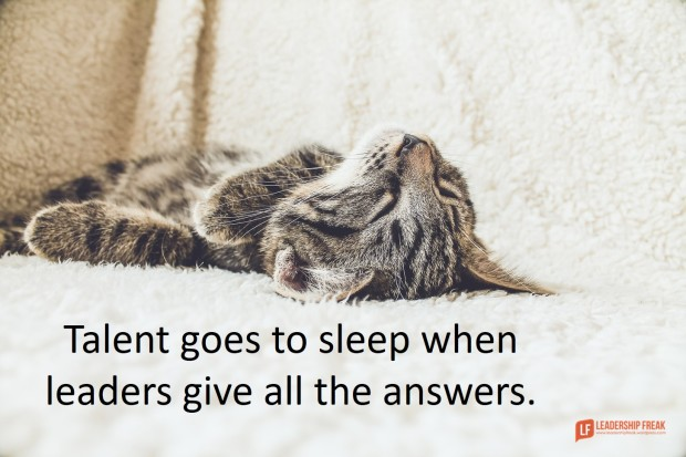 talent goes to sleep when leaders give all the answers