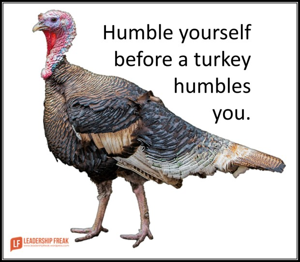 humble yourself before a turkey humbles you