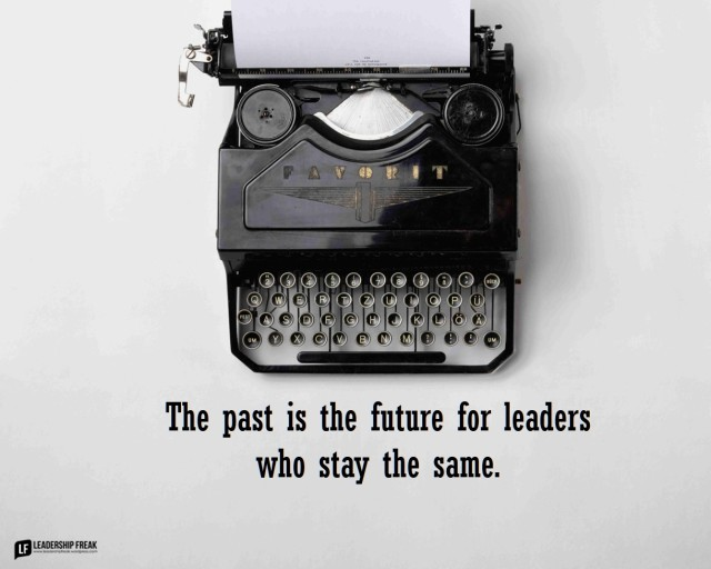 How to Reinvent the Future and Stop Reliving the Past | Leadership Freak