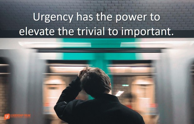 urgency has the power to elevate the trivial to important