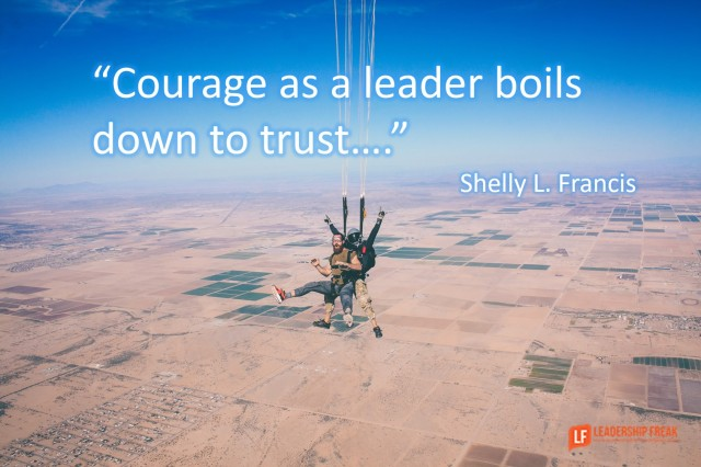 Want to Develop Courage? Improve Your Relational Trust | Leadership Freak