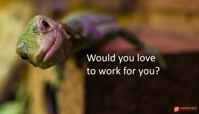 Solution Saturday: Would You Love to Work for You | Leadership Freak