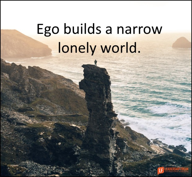 ego builds a narrow lonely world