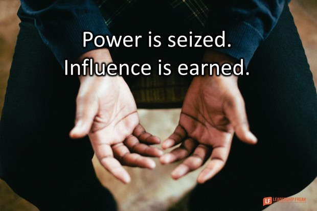 power is seized influence is earned
