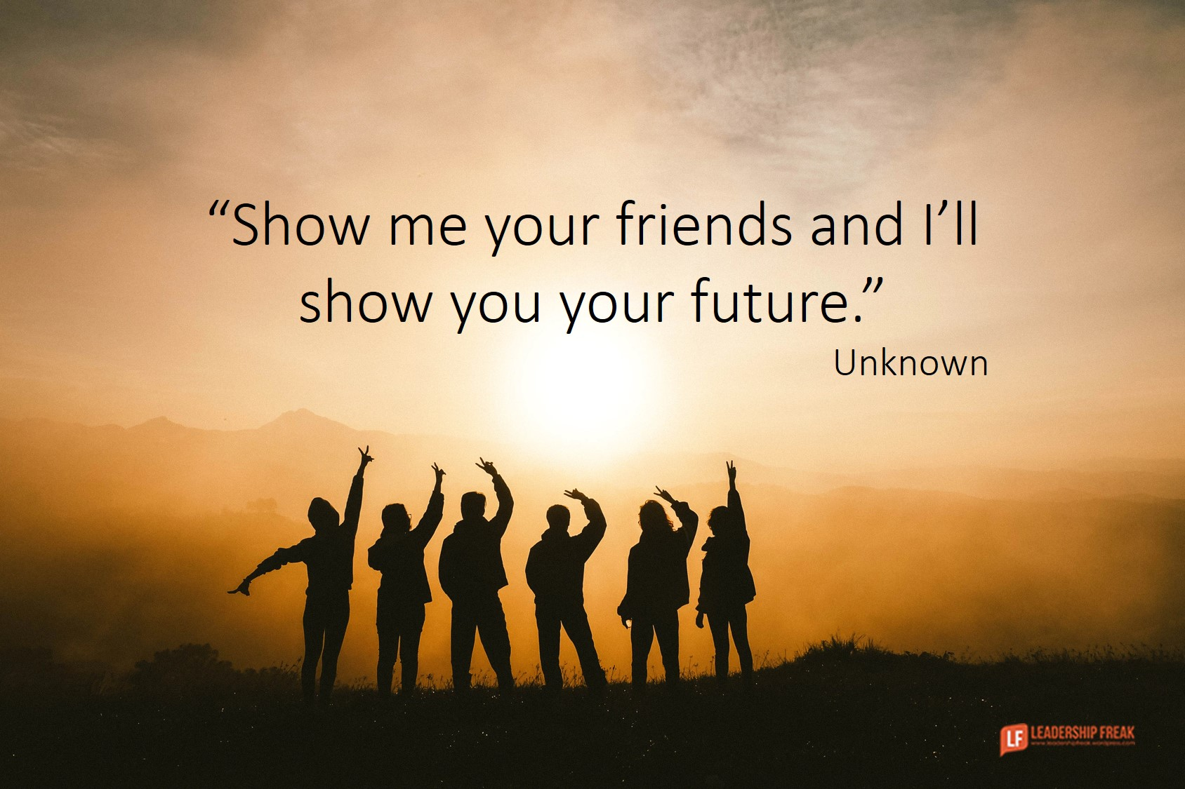 Show Me Your Friends and I'll Show You Your Future