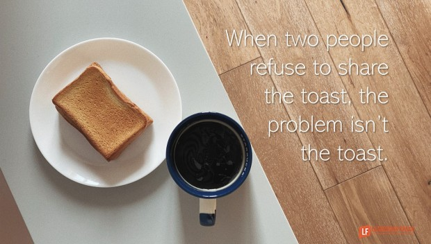 when two people refuse to share the toast, the problem isn't the toast