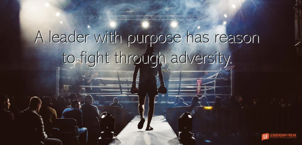 Boxing Ring.  A leader with purpose has reason to fight through adversity.
