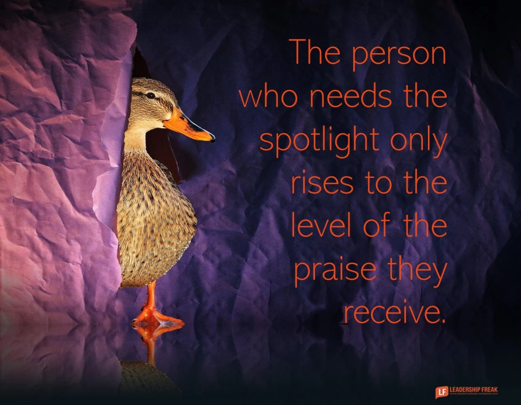 Duck.  The person who needs the spotlight only rises to the level of the praise they receive.