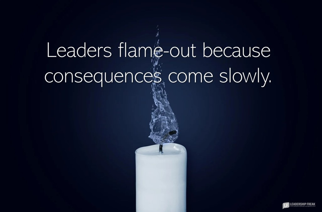 Candle  Leaders flame-out because consequences come slowly.