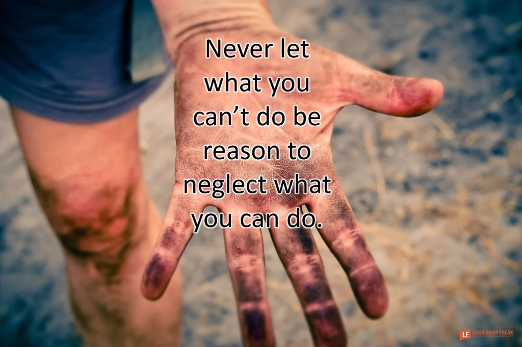 Open hand.  Never let what you can't do be reason to neglect what you can do.