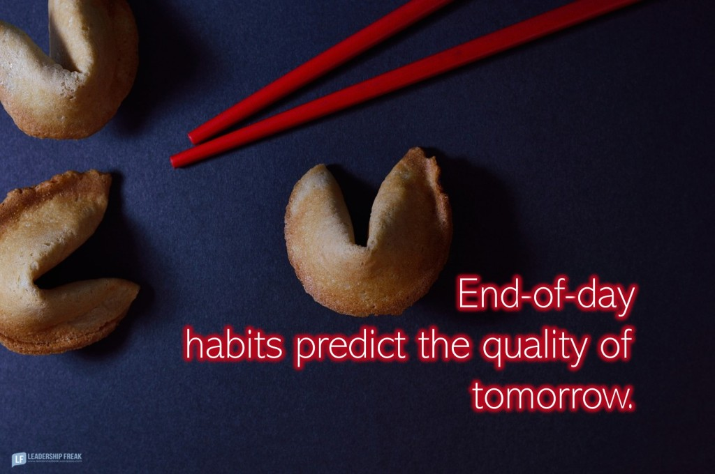 Fortune cookies.  End-of-day habits predict the quality of tomorrow.