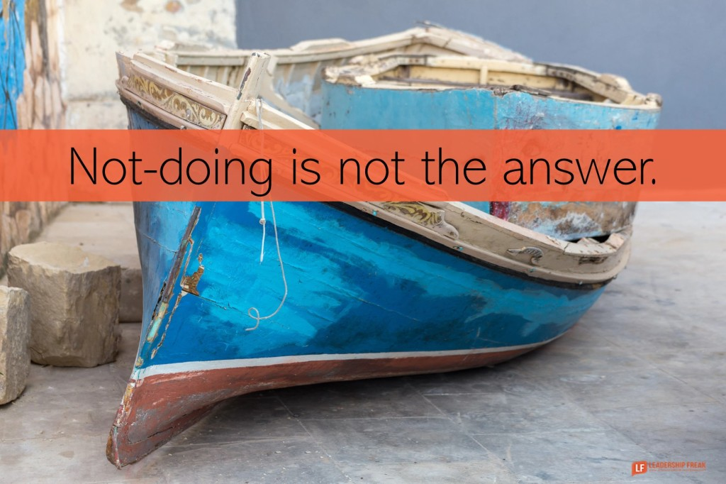 Boat  Not-doing is not the answer.