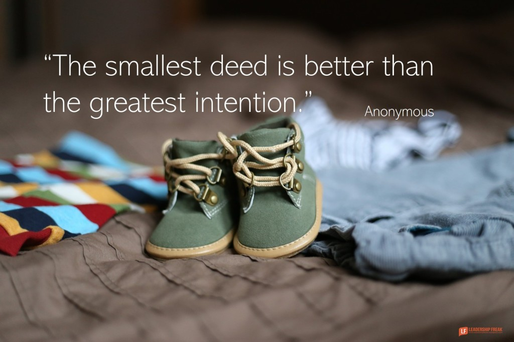 Baby Shoes  The smallest deed is better than the greatest intention.