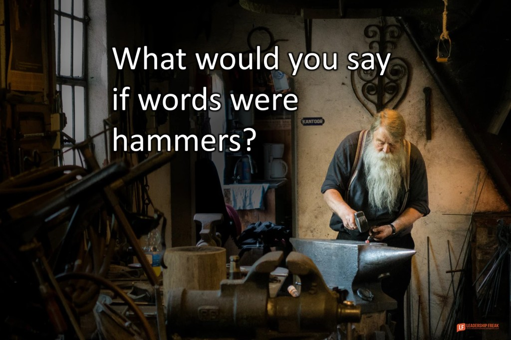 Blacksmith  What would you say if words were hammers.