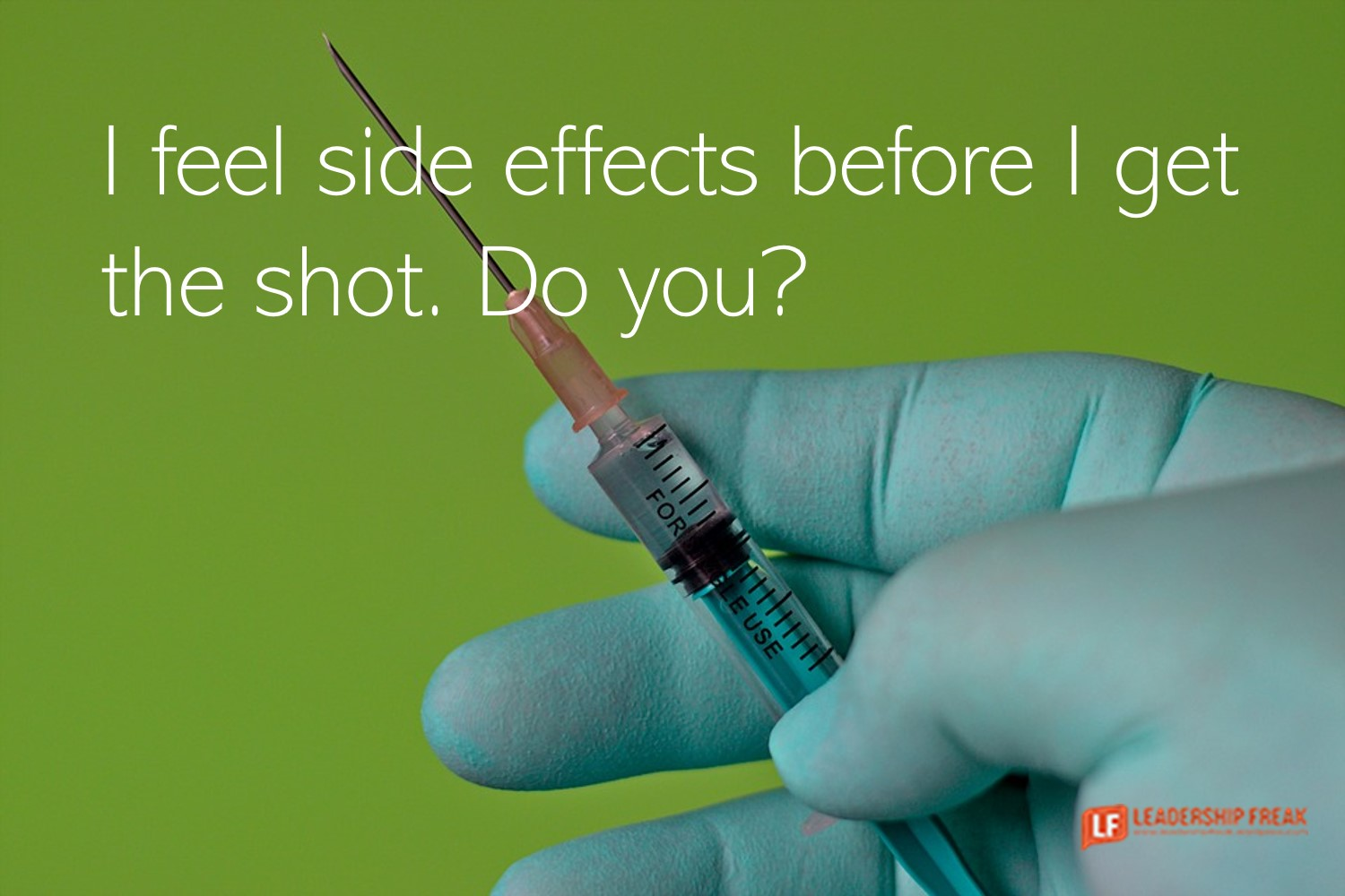 Needle. Vaccination.  I feel side effects before I get the shot. Do you?