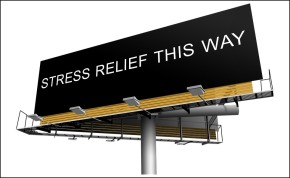 """Picture of a road sign. """"Stress relief this way."""""""